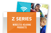 Z Series Wireless Hearing Products